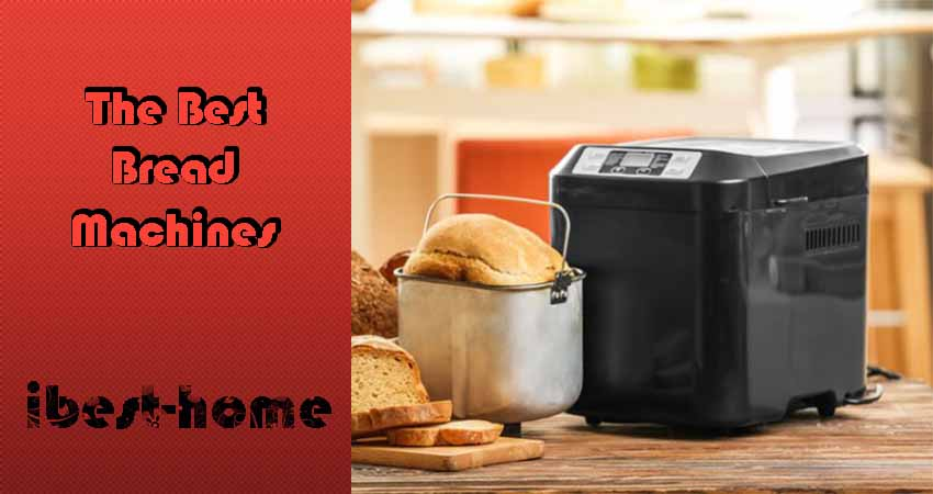 The Best Bread Machines